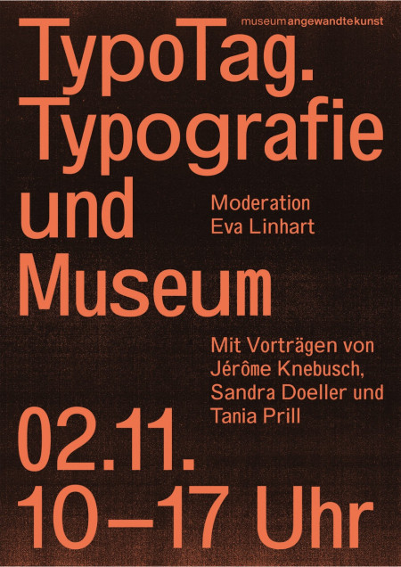 """Plakat anlässlich der Veranstaltung """"TypoTag. Typografie und Museum"""" im Museum Angewandte Kunst Frankfurt, 2017, Gestaltung: Bureau Sandra Doeller"""